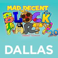 MAD DECENT BLOCK PARTY - DALLAS