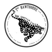 The Hawthorne Presents: The Spotted Tiger
