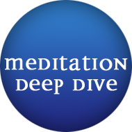 Meditation Deep Dive...first Saturday of every month!