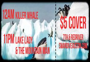 Killer Whale w/ Lake Lady and the Mountain Man