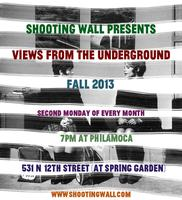 Shooting Wall presents Views from the Underground...