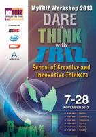 MyTRIZ Workshop 2013 11, 12, 13 Nov - Cyberjaya