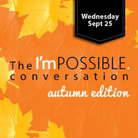 The I'mPOSSIBLE conversation, autumn edition, 2013