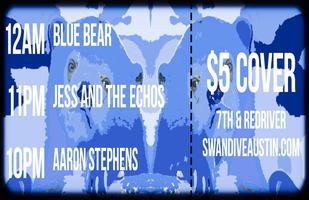 Blue Bear w/ Jess and the Echos & Aaron Stephens