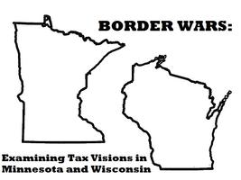 Border Wars: Examining Tax Visions in Minnesota and...