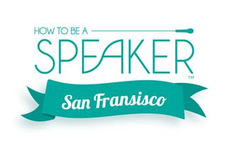 How to Make It a Great Speech - San Francisco, CA