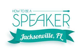 How to Make It a Great Speech - Jacksonville, FL