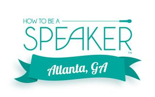 How to Make It a Great Speech - Atlanta