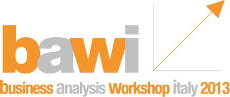 Business Analysis Workshop Italy - BAWI - 2013