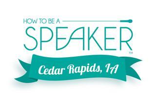 How to Make It a Great Speech - Cedar Rapids