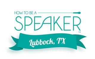 How to Make It a Great Speech - Lubbock