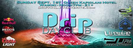 DRIP - Dayclub - Sept 1st