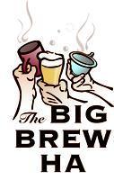 The Big Brew Ha - Old World New Flavor!