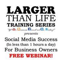 Social Media Success (in Less Than An Hour A Day)! – FREE Webinar!