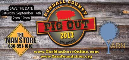 2013 2nd Annual Kendall County PIG OUT sponsored by...