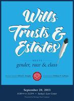Wills, Trusts & Estates Meets Gender, Race & Class...