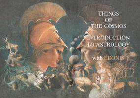 """Things of The Cosmos: An Introduction to Astrology with..."