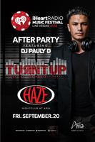iHeart Radio After-Party with DJ Pauly D  @ HAZE...