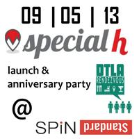 Specialh.com Launch + DTLA Rendezvous Year One...