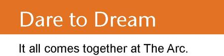 SOLD OUT - 2013 Arc Angel Breakfast: Dare To Dream!