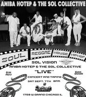 "SOL VISION - A ""LIVE"" TAPING W/ ANIBA HOTEP & THE SOL..."