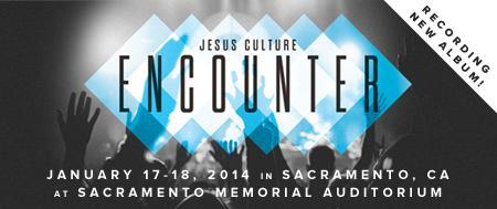Jesus Culture Encounter 2014 - Sacramento