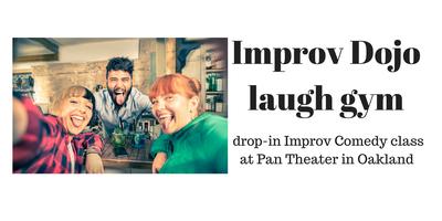 Improv Dojo Laugh Gym in Oakland. A Drop-in Improv...