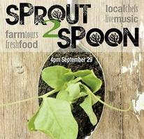 Sprout to Spoon: A Farm to Table Dinner