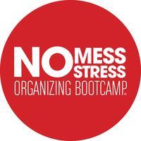 No Mess No Stress Organizing Boot Camp