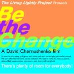 "Movie Monday - ""Be the Change"""
