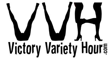 VICTORY VARIETY HOUR: LA'S Best BadAss Burlesque Show FINAL...