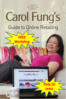 Carol Fung's FREE Workshop On Online Retailing