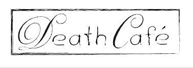 Death Cafe: Death Surrounds Us