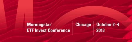 2013 Morningstar ETF Invest Preconference Workshops:...