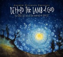 "Andrew Peterson Presents ""Behold the Lamb of God"""