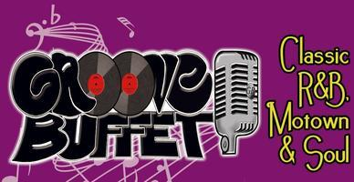 GROOVE BUFFET: Classic R&B, Motown & Soul Revue - 9:30PM...