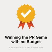 WORKSHOP: WINNING THE PR GAME