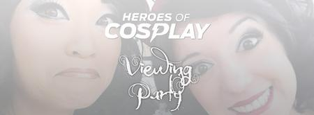 Heroes of Cosplay Finale Viewing Party