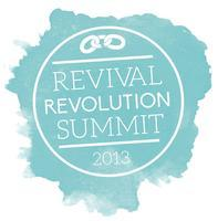 Revival Revolution Summit 2013