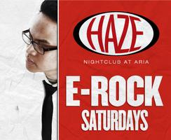 E-Rock Saturdays with DJ E-Rock @ HAZE Nightclub