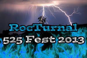 RocTurnal 525 Fest 2013 Concert / Party