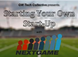 GWTC: Starting Your Own Start-Up with NextGame
