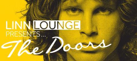 LINN Lounge Presents... ...  The Doors