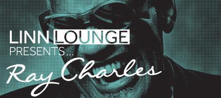 LINN Lounge Presents... ...Ray Charles