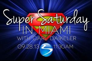 SUPER SATURDAY IN MIAMI with CARL DAIKELER