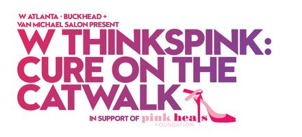 W ThinksPINK: Cure on the Catwalk