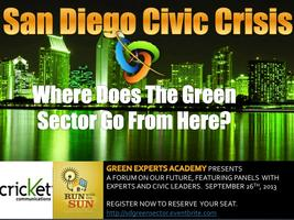 San Diego Civic Crisis: Where Does The Green Sector Go...