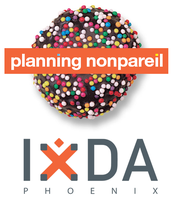 IxDA Phoenix - Planning Nonpareil