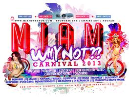 Miami Why Not?! Carnivale 2013
