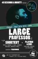 ALL 45s ALL NIGHT w/ Large Professor (NYC), DJ...